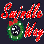 Swindle ALL THE Way