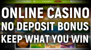 Online Casino No deposit Bonus Keep What you win